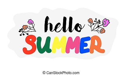 Hello summer quote. Hand draw letters. Summer background with hand draw flowers. Vector illustration