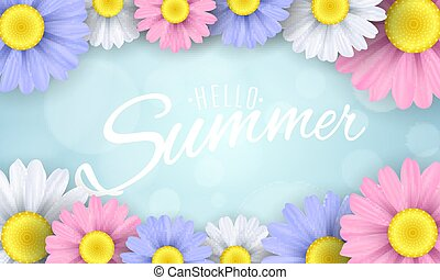 Hello Summer. Seasonal banner. Multicolored flowers on a light blue background. Glare bokeh. Calligraphic text. Vector illustration