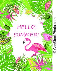 Hello, summer. Summery frame with exotic flowers and pink flamingo