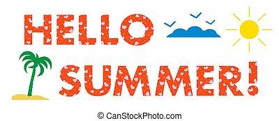 Hello summer. Sun, hearts, palm. - Hello summer. The message...