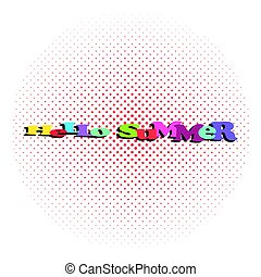 Hello summer vacation travel comic text. Pop art comics book summer time poster phrase. Vector colored halftone illustration.