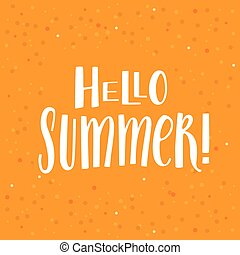 Hello Summer - Vector illustration, poster or greeting card ...