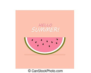 Hello summer with slice of watermelon