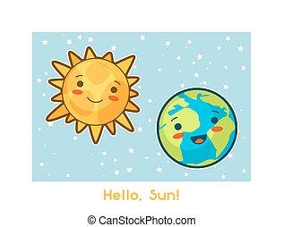 Hello, Sun. Kawaii space funny card. Doodles with pretty...