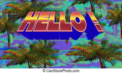 Digital animation of Hello text over palm trees against flickering blue background. Digital animation concept