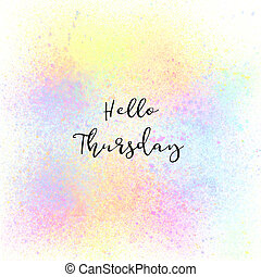 Hello Thursday on colorful spray paint background