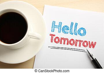 Hello Tomorrow - Text Hello Tomorrow written on the white...