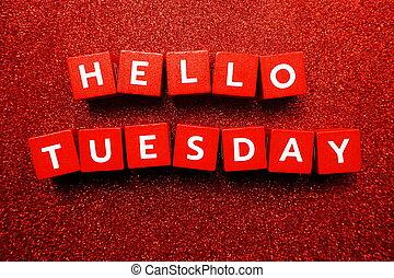 Hello Tuesday alphabet letter