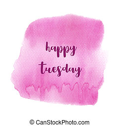Hello Tuesday text on pink watercolor background