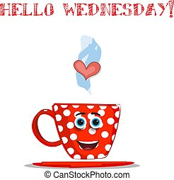 Hello Wednesday red cup isolated on white background