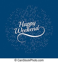 Hello Weekend Poster Hello Weekend Inspirational And Motivational