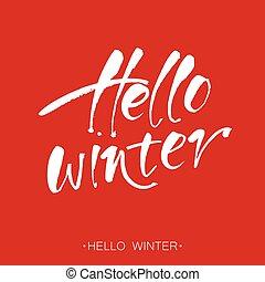 HELLO WINTER. Hand drawn winter concept. Design template of...