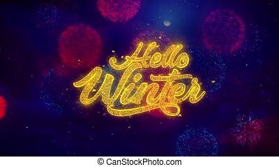 Hello Winter Greeting Text Sparkle Particles on Colored Fireworks