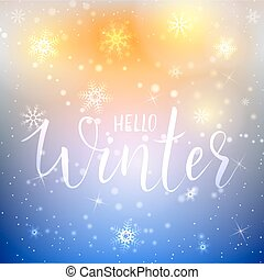 Hello winter holiday background - Handwritten modern...