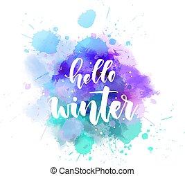 Hello winter - lettering calligraphy - Hello winter - ...