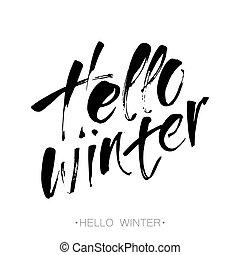 hello winter lettering - HELLO WINTER. Brush lettering. Card...