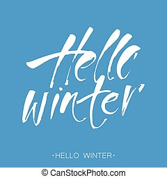 hello winter lettering - Hello winter. Winter season card, ...