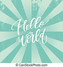Hello world lettering phrase