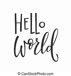 Hello world t-shirt quote lettering.
