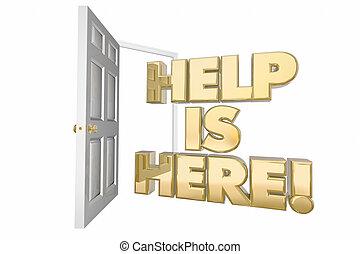 Help is Here Assistance Open Door Words 3d Illustration