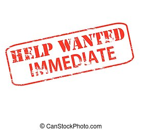 Help wanted immediate - Rubber stamp with text help wanted...