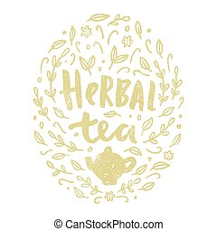 Herbal tea illustration. Lettering and leafs doodles. Hand drawn vector