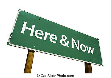 Here and Now road sign isolated on a white background. ...