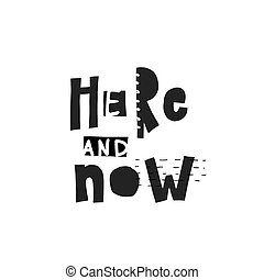 Here and now shirt quote lettering