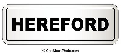 Hereford City Nameplate - The city of Hereford nameplate on...
