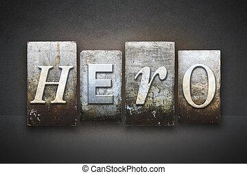 Hero Letterpress - The word HERO written in vintage...