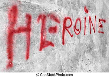 Heroine written on the wall