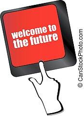 herzlich willkommen, zu, zukunft, text, auf, laptop tastatur, schlüssel, vektor
