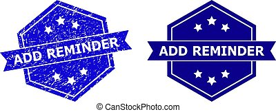 Hexagonal ADD REMINDER seal stamp on a white background, with undamaged version. Flat vector blue grunge stamp with ADD REMINDER message inside hexagoanl shape, ribbon is used also.