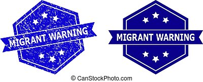 Hexagonal MIGRANT WARNING stamp seal on a white background, with undamaged variant. Flat vector blue scratched seal stamp with MIGRANT WARNING caption inside hexagoanl form, ribbon used.