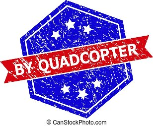 Hexagon BY QUADCOPTER stamp seal. Flat vector blue and red bicolor grunge seal stamp with BY QUADCOPTER caption inside hexagon form, ribbon is used also. Watermark with corroded style,