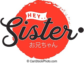 hey.. sister and japan font quote icon