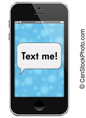 Hey Text Me, Cell Phone with words Text Me in Text Bubble isolated on a white background