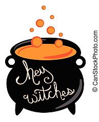 Hey Witches Happy Halloween Cauldron