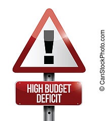 high budget deficit warning sign illustration design over a white background