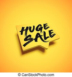 High-detailed yellow speech bubble with 'HUGE SALE' title, vector illustration