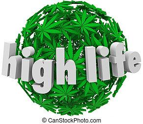 High Life Marijuana Sphere Ball Stoned Drug Use - High Life...