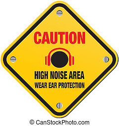 high noise area - caution sign
