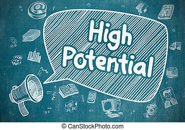 High Potential - Hand Drawn Illustration on Blue Chalkboard.