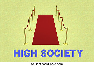 HIGH SOCIETY concept - 3D illustration of HIGH SOCIETY title...