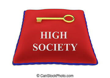 High Society concept - 3D illustration of 'HIGH SOCIETY'...