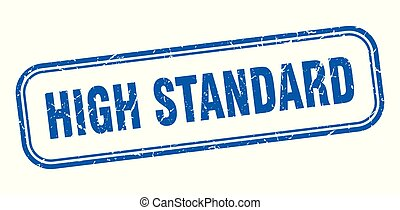 high standard stamp. high standard square grunge sign. high...