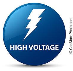 High voltage (electricity icon) blue round button