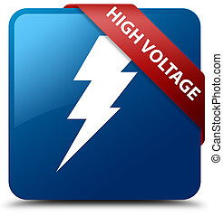 High voltage (electricity icon) blue square button red ribbon in corner
