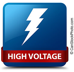 High voltage (electricity icon) blue square button red ribbon in middle