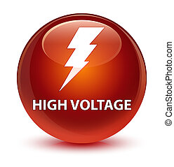 High voltage (electricity icon) glassy brown round button